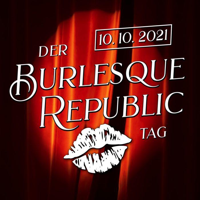 Der Burlesque Republic Tag 10. 10. 2021